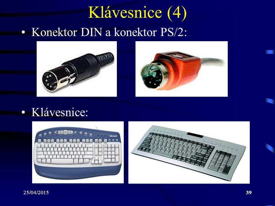 25/04/201539 Klávesnice (4) Konektor DIN a konektor PS/2: Klávesnice:
