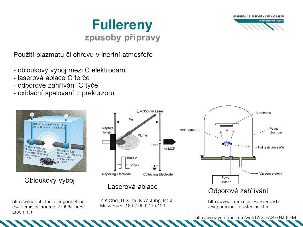 Fullereny čištění - Rozpouštěcí metoda - fulleren do roztoku (toluen), saze nerozpustné, následná filtrace nebo dekantace - Sublimační metoda - ohřev v křemenné trubici (He atmosféra) - fullereny sublimují a kondenzují na studených částech, saze zůstávají v teplých místech - Chromatografie