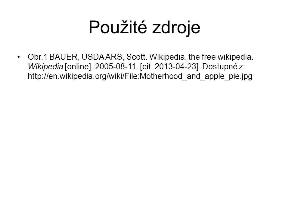 Použité zdroje Obr.1 BAUER, USDA ARS, Scott. Wikipedia, the free wikipedia.