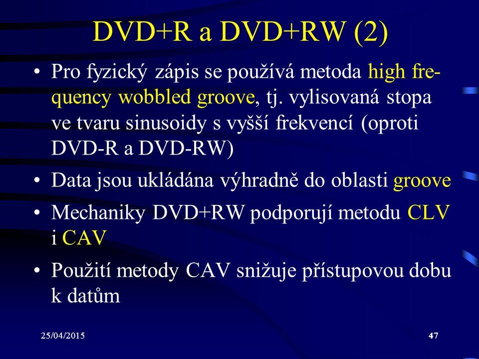 25/04/201547 DVD+R a DVD+RW (2) Pro fyzický zápis se používá metoda high fre- quency wobbled groove, tj. vylisovaná stopa ve tvaru sinusoidy s vyšší f