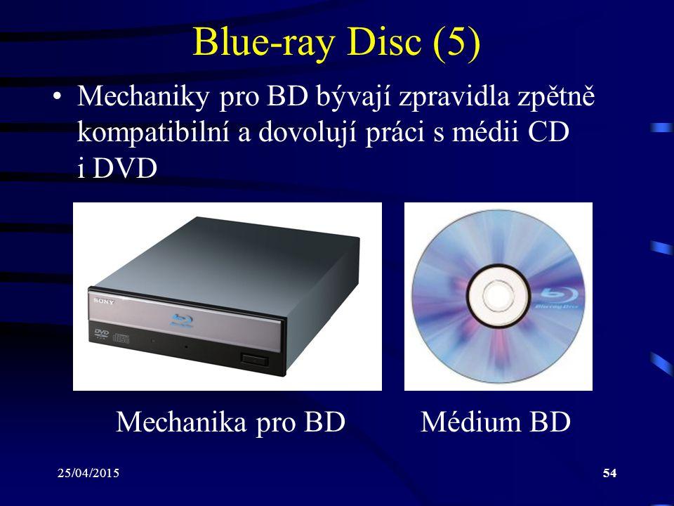 25/04/201554 Blue-ray Disc (5) Mechaniky pro BD bývají zpravidla zpětně kompatibilní a dovolují práci s médii CD i DVD Mechanika pro BD Médium BD