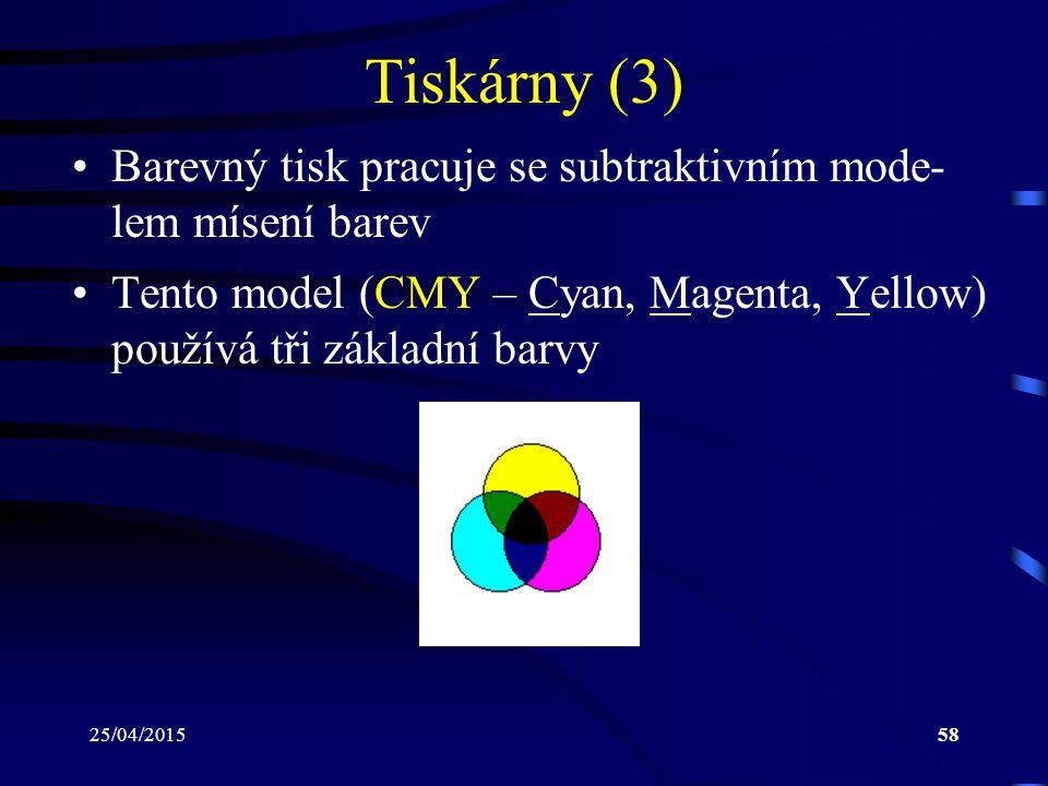 25/04/201558 Tiskárny (3) Barevný tisk pracuje se subtraktivním mode- lem mísení barev Tento model (CMY – Cyan, Magenta, Yellow) používá tři základní