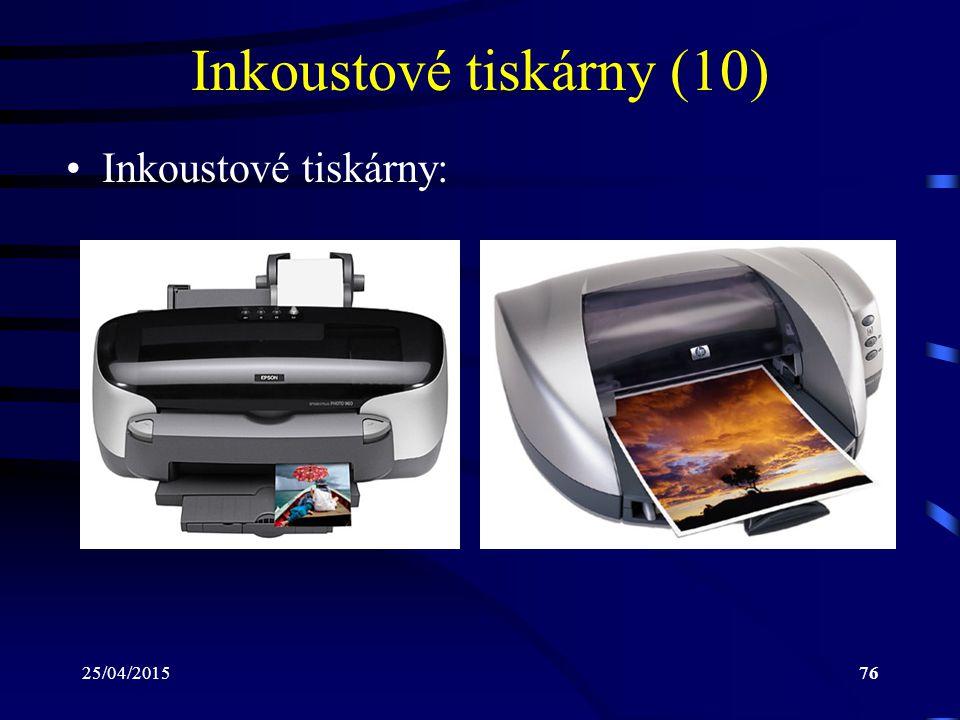 25/04/201576 Inkoustové tiskárny (10) Inkoustové tiskárny: