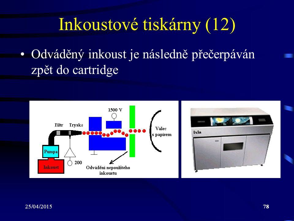 25/04/201578 Inkoustové tiskárny (12) Odváděný inkoust je následně přečerpáván zpět do cartridge