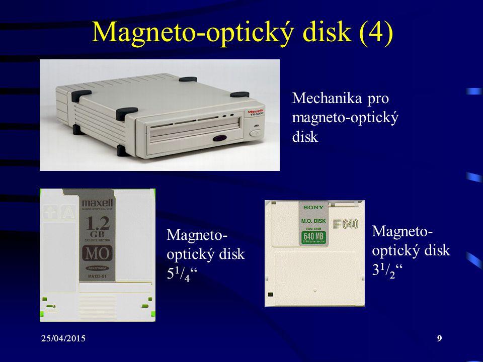 "25/04/20159 Magneto-optický disk (4) Mechanika pro magneto-optický disk Magneto- optický disk 5 1 / 4 "" Magneto- optický disk 3 1 / 2 """