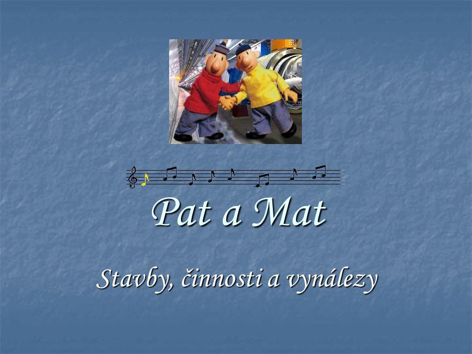 Pat a Mat Stavby, činnosti a vynálezy