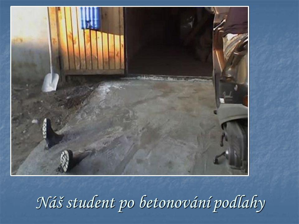 Náš student po betonování podlahy