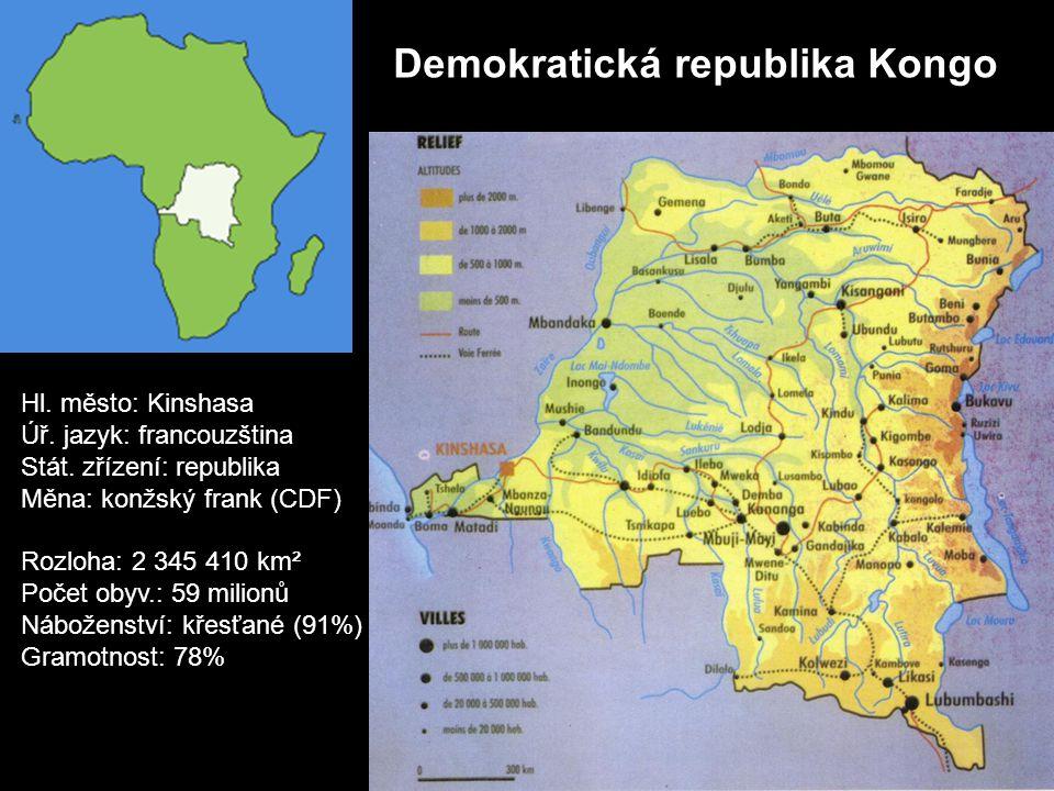 Demokratická republika Kongo Hl. město: Kinshasa Úř. jazyk: francouzština Stát. zřízení: republika Měna: konžský frank (CDF) Rozloha: 2 345 410 km² Po