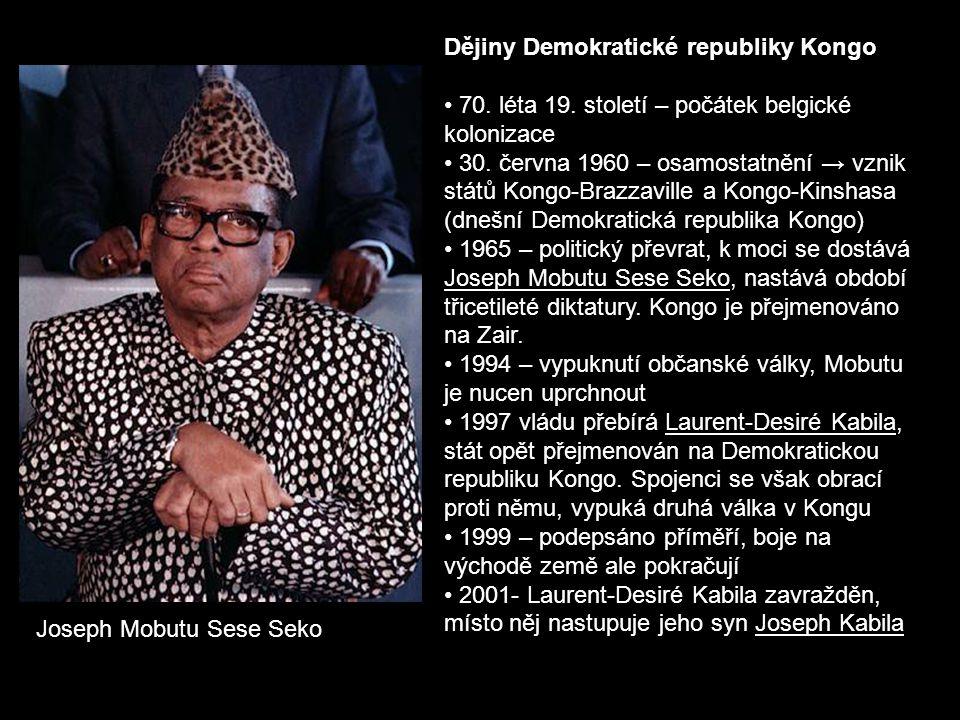 Dějiny Demokratické republiky Kongo 70. léta 19. století – počátek belgické kolonizace 30. června 1960 – osamostatnění → vznik států Kongo-Brazzaville