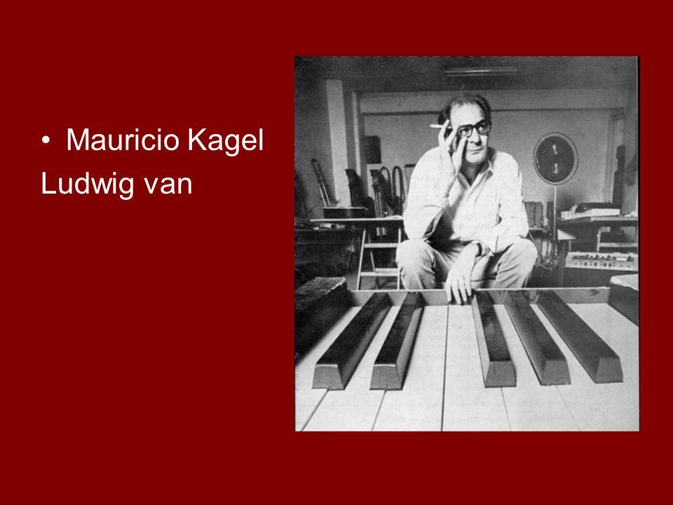 Mauricio Kagel Ludwig van