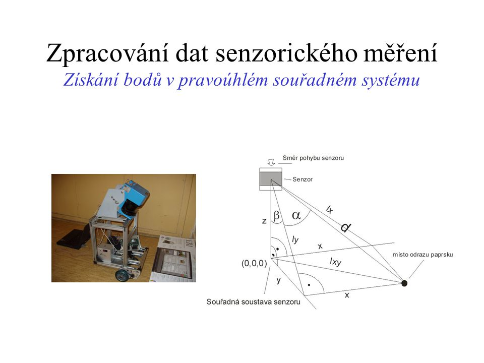 Zpracování dat senzorického měření Detekce úseček