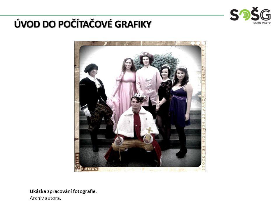 ÚVOD DO POČÍTAČOVÉ GRAFIKY Ukázka zpracování fotografie. Archiv autora.