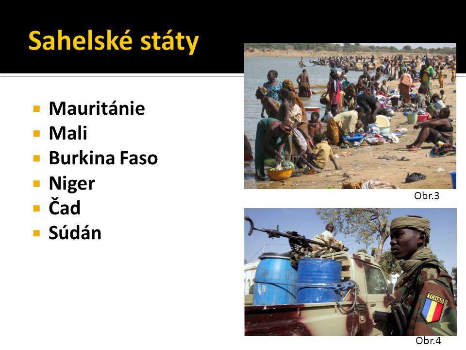  Mauritánie  Mali  Burkina Faso  Niger  Čad  Súdán Obr.3 Obr.4