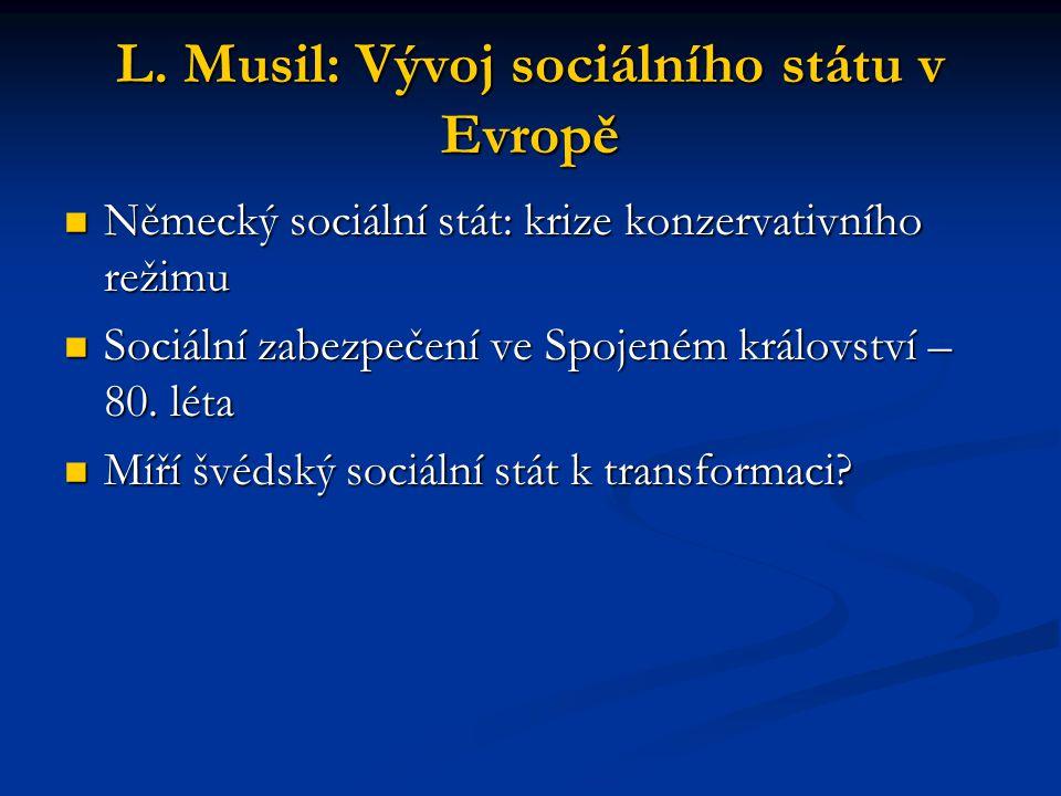 L. Musil: Vývoj sociálního státu v Evropě Německý sociální stát: krize konzervativního režimu Německý sociální stát: krize konzervativního režimu Soci