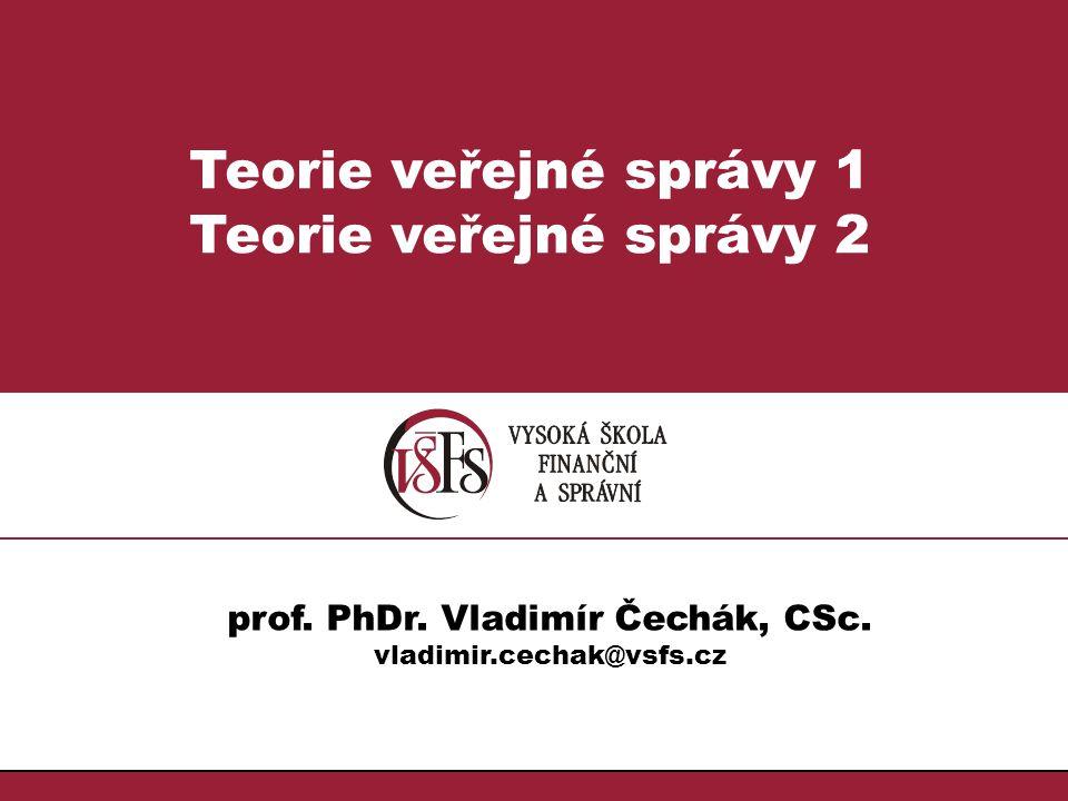 142. prof. PhDr. Vladimír Čechák, CSc.; vladimir.cechak@vsfs.cz :: Teorie VS 2