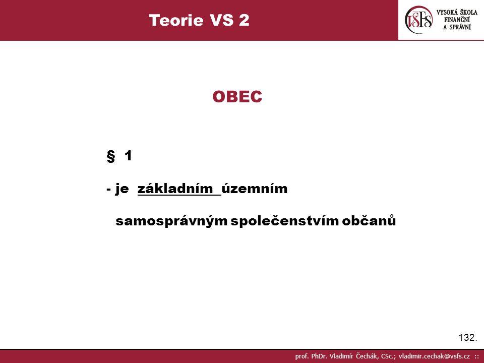 132. prof. PhDr. Vladimír Čechák, CSc.; vladimir.cechak@vsfs.cz :: Teorie VS 2 OBEC § 1 - je základním územním samosprávným společenstvím občanů