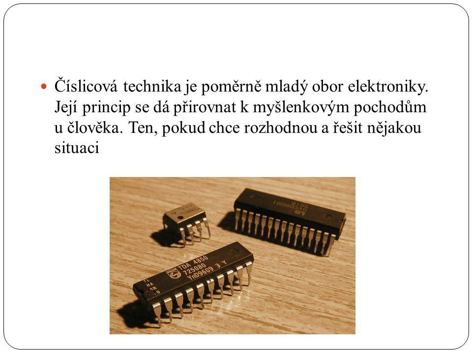 Číslicová technika je poměrně mladý obor elektroniky.