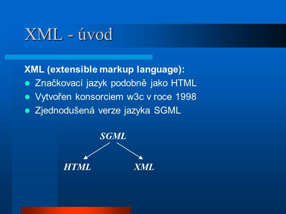 XML - Dokumenty Dokumenty jsou tvořeny značkami a textem Struktura dokumentu je definovaná v DTD Výhody jazyka XML: hierarchická struktura dokumentů možnost definování vlastních značek možnost využívat různé standardy DTD popis obsahu pomocí metadat Nevýhody jazyka XML: složitost tvorby DTD