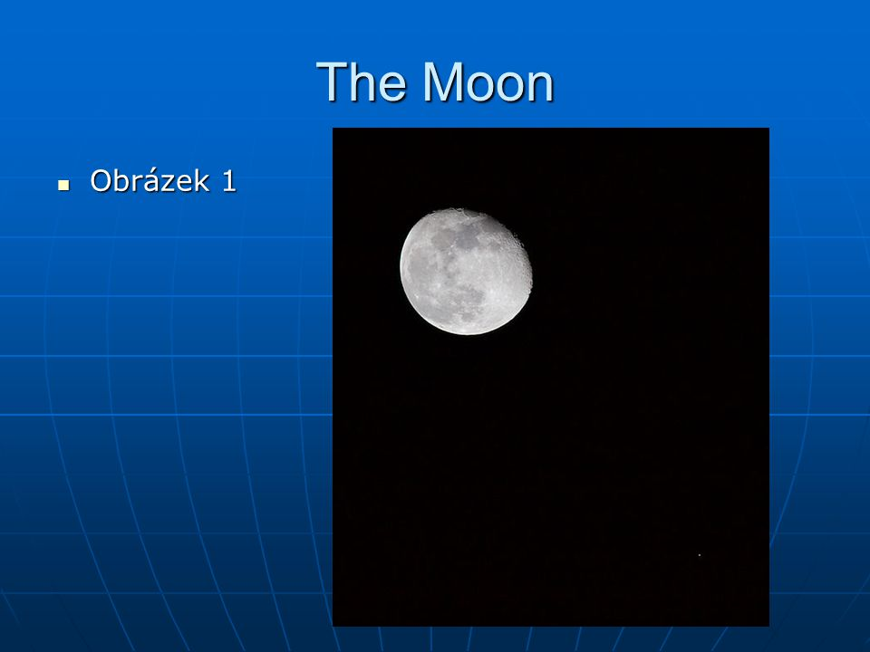 The Moon Obrázek 1 Obrázek 1