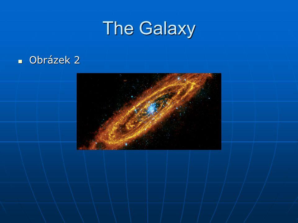 The Galaxy Obrázek 2 Obrázek 2