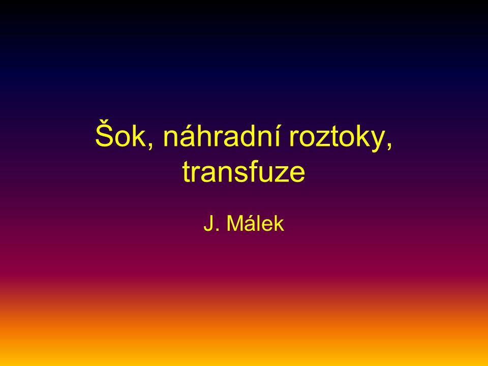 Šok, náhradní roztoky, transfuze J. Málek