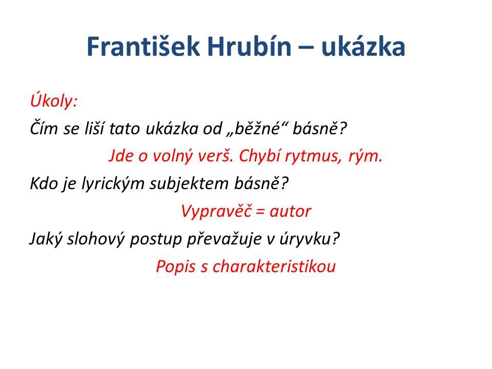 """František Hrubín – ukázka Úkoly: Čím se liší tato ukázka od """"běžné básně."""