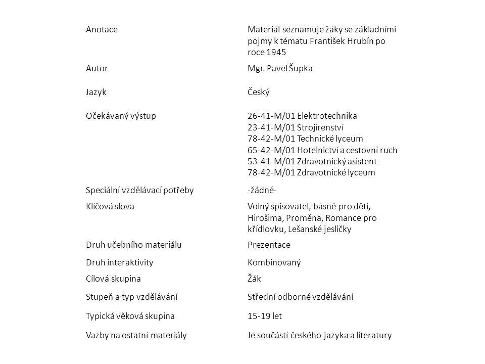 AnotaceMateriál seznamuje žáky se základními pojmy k tématu František Hrubín po roce 1945 AutorMgr.