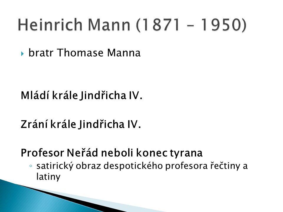  bratr Thomase Manna Mládí krále Jindřicha IV. Zrání krále Jindřicha IV.