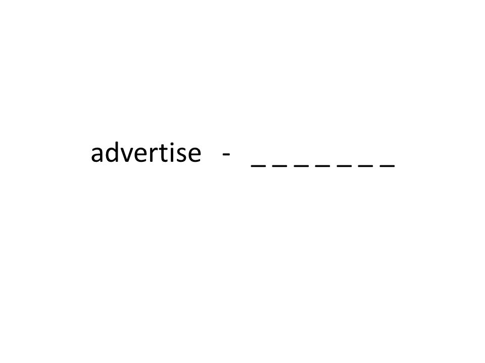 advertise - _ _ _ _ _ _ _