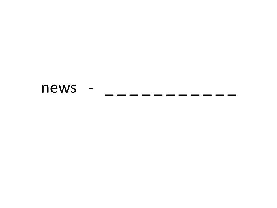 news - _ _ _ _ _ _ _ _ _ _ _