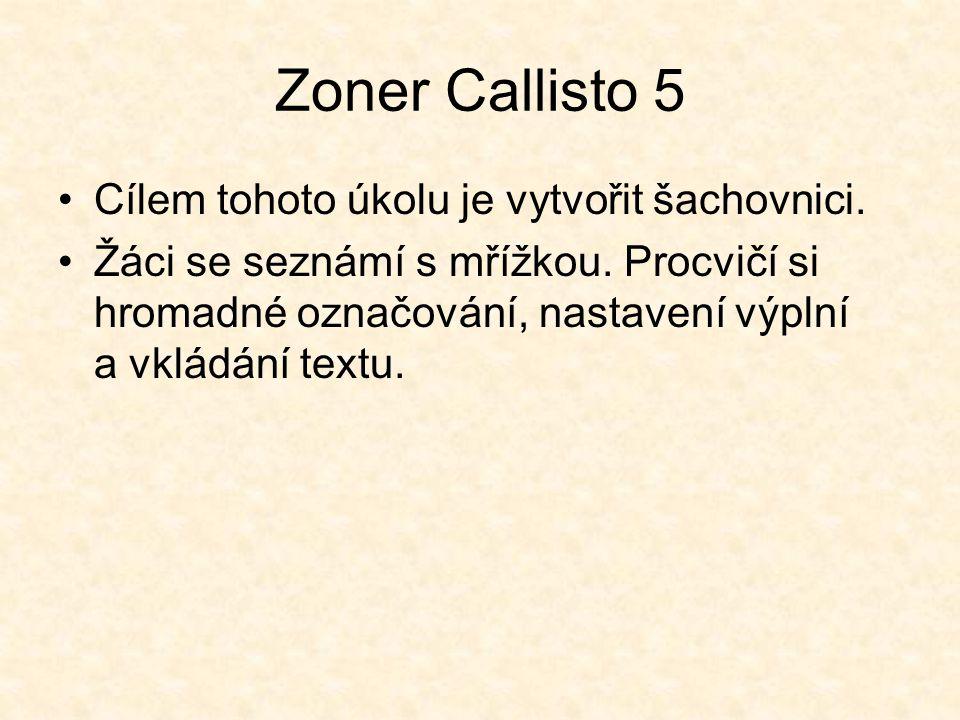 Zoner Callisto 5 Cílem tohoto úkolu je vytvořit šachovnici.