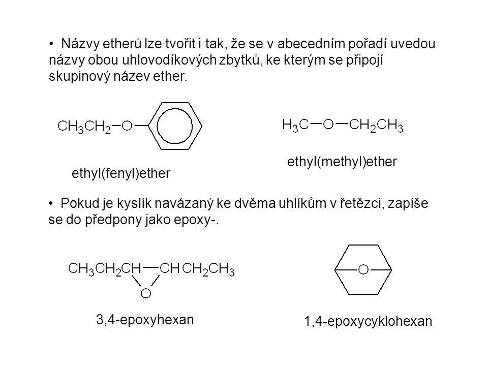 Názvy etherů lze tvořit i tak, že se v abecedním pořadí uvedou názvy obou uhlovodíkových zbytků, ke kterým se připojí skupinový název ether. Pokud je