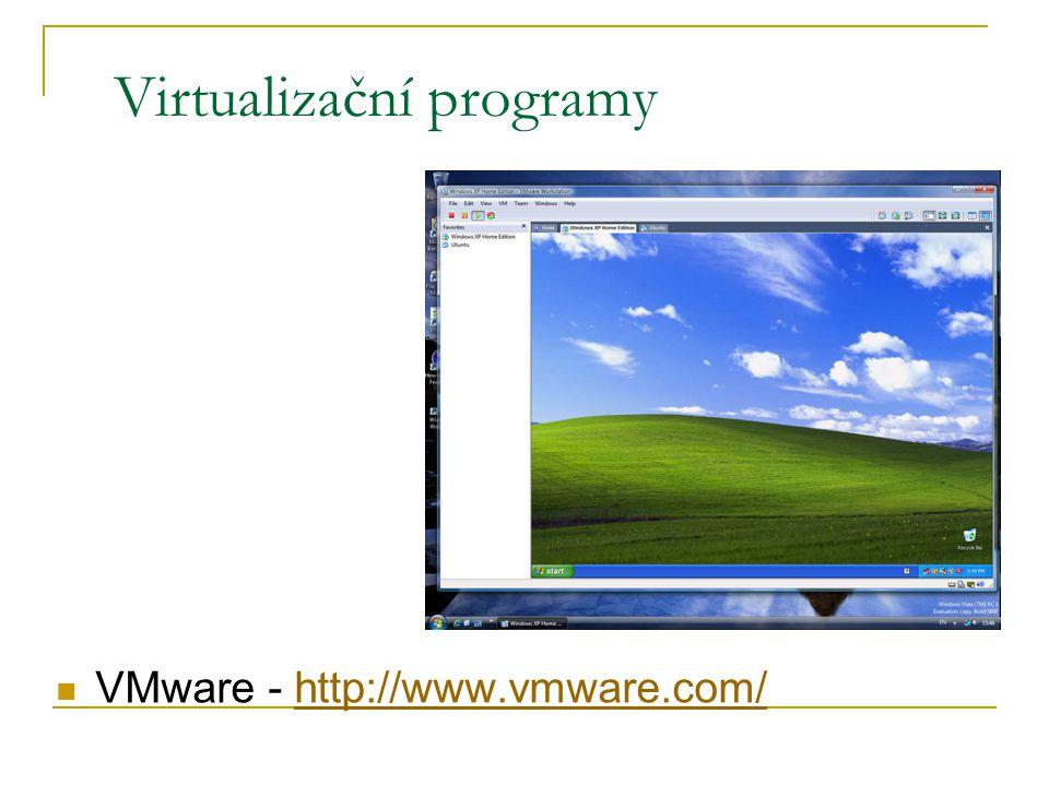 Virtualizační programy VMware - http://www.vmware.com/http://www.vmware.com/