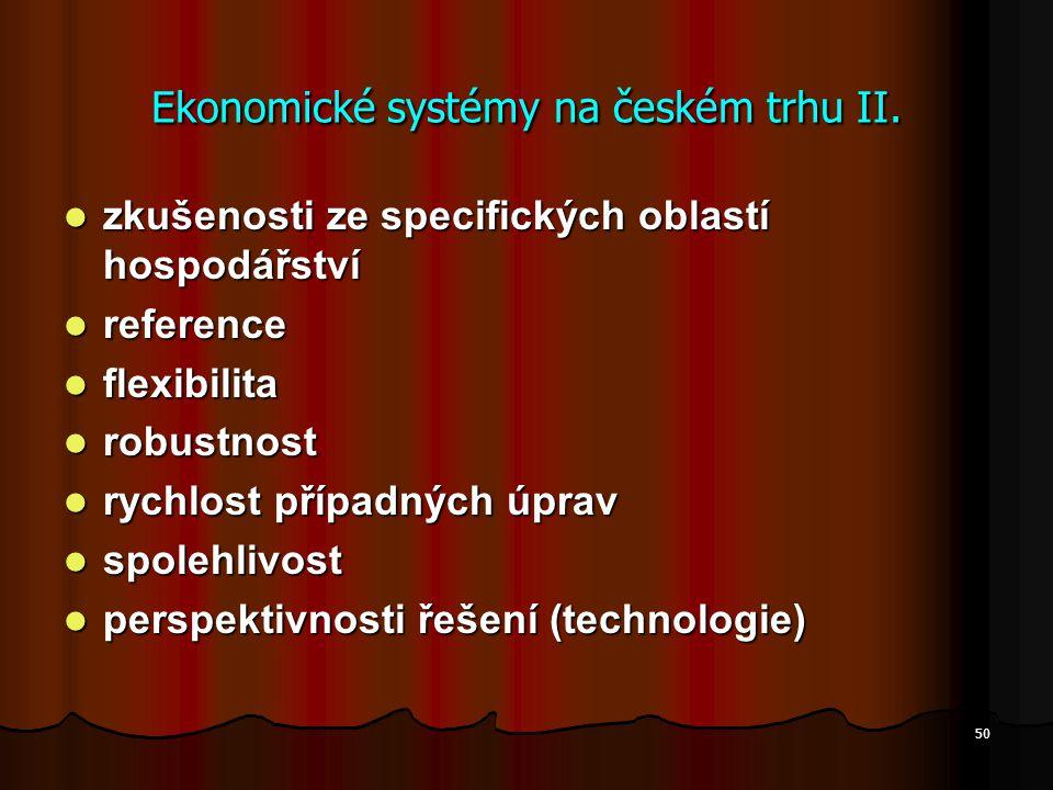 50 Ekonomické systémy na českém trhu II. zkušenosti ze specifických oblastí hospodářství zkušenosti ze specifických oblastí hospodářství reference ref