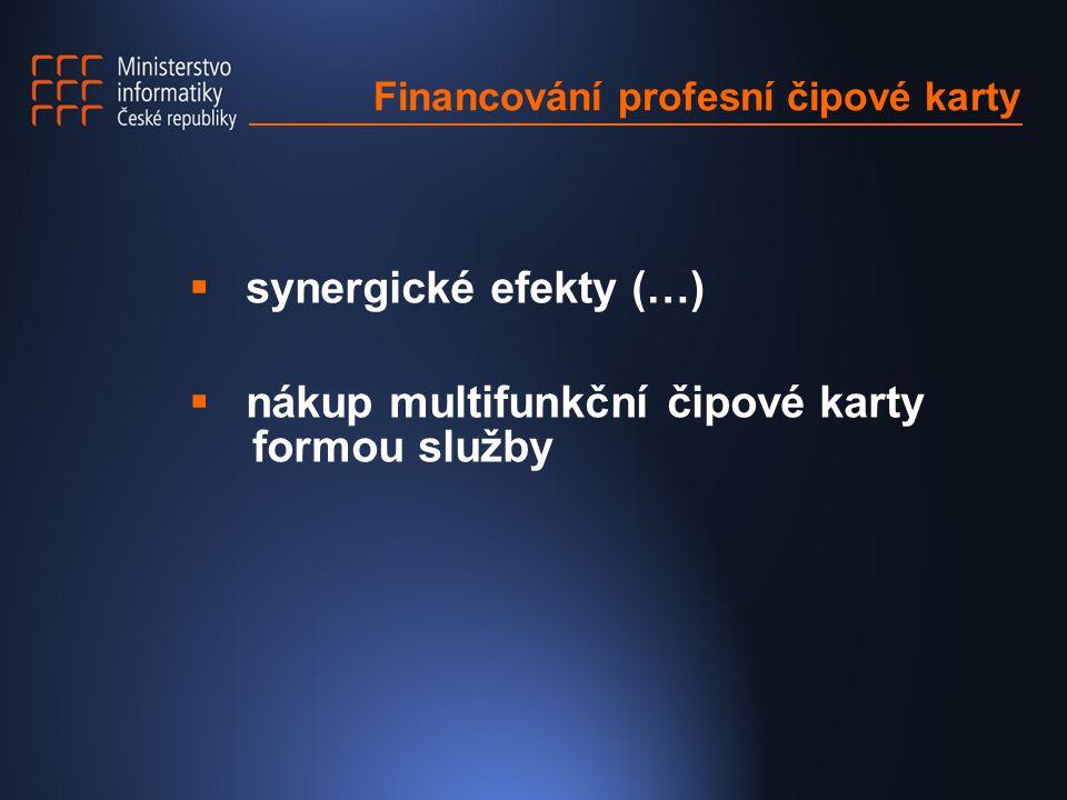 Financování profesní čipové karty  synergické efekty (…)  nákup multifunkční čipové karty formou služby