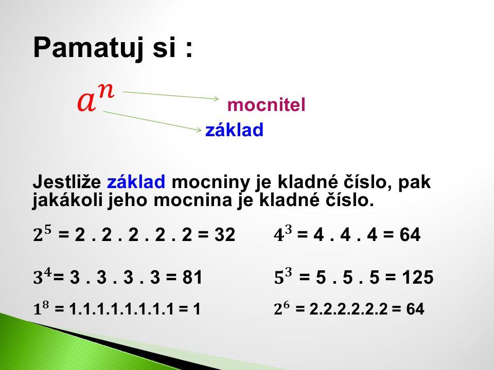 Jestliže základ mocniny je záporné číslo a a) mocnitel je sudé číslo, pak jeho mocnina je kladné číslo (- 2) ² = (-2).