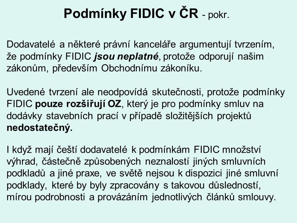 Podmínky FIDIC v ČR - pokr. Dodavatelé a některé právní kanceláře argumentují tvrzením, že podmínky FIDIC jsou neplatné, protože odporují našim zákonů