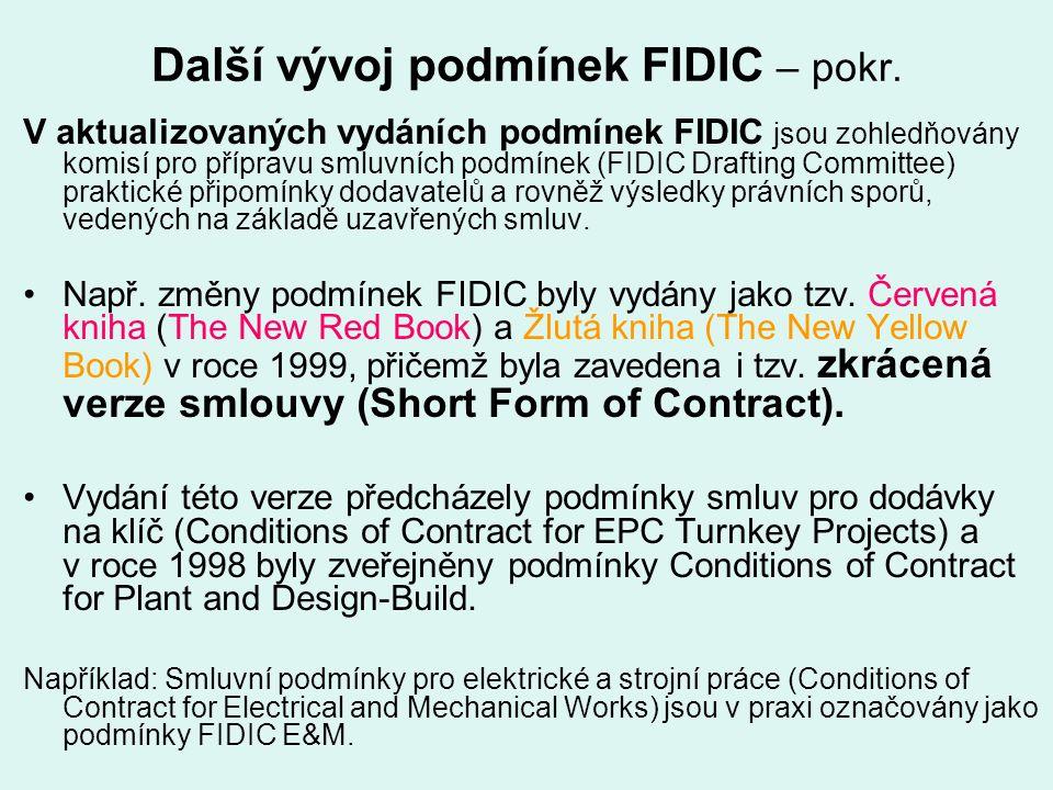 Další vývoj podmínek FIDIC – pokr. V aktualizovaných vydáních podmínek FIDIC jsou zohledňovány komisí pro přípravu smluvních podmínek (FIDIC Drafting