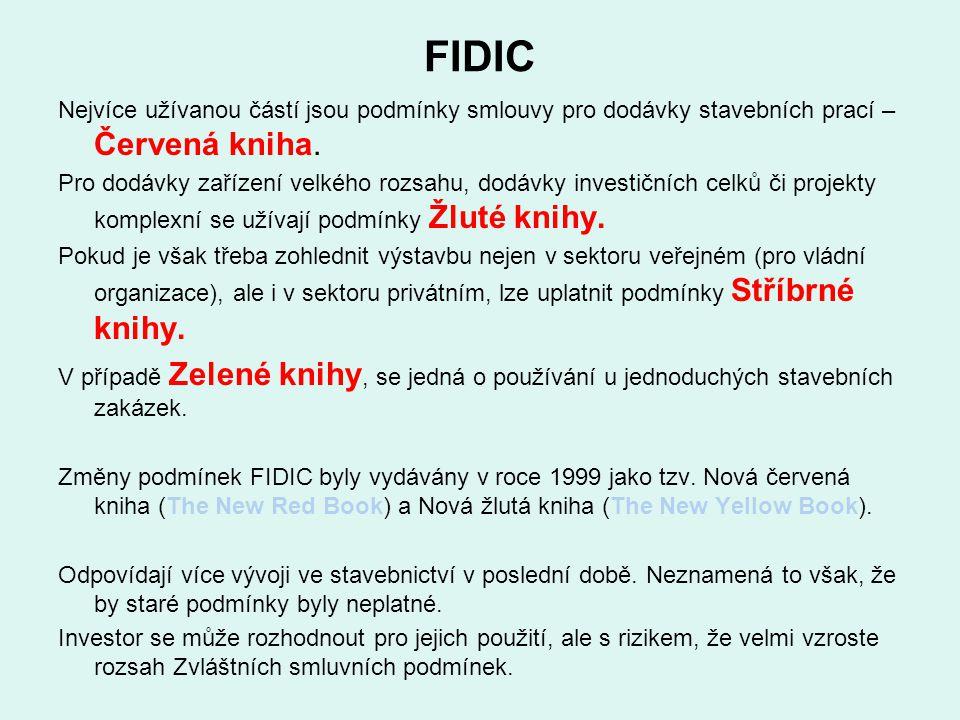 FIDIC Nejvíce užívanou částí jsou podmínky smlouvy pro dodávky stavebních prací – Červená kniha. Pro dodávky zařízení velkého rozsahu, dodávky investi