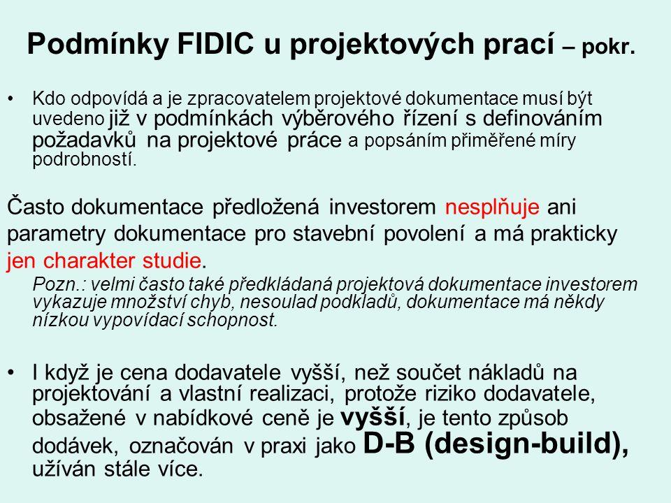 Podmínky FIDIC u projektových prací – pokr. Kdo odpovídá a je zpracovatelem projektové dokumentace musí být uvedeno již v podmínkách výběrového řízení