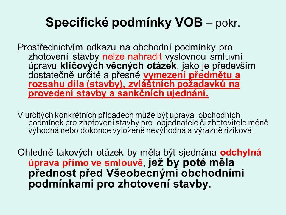 Specifické podmínky VOB – pokr. Prostřednictvím odkazu na obchodní podmínky pro zhotovení stavby nelze nahradit výslovnou smluvní úpravu klíčových věc