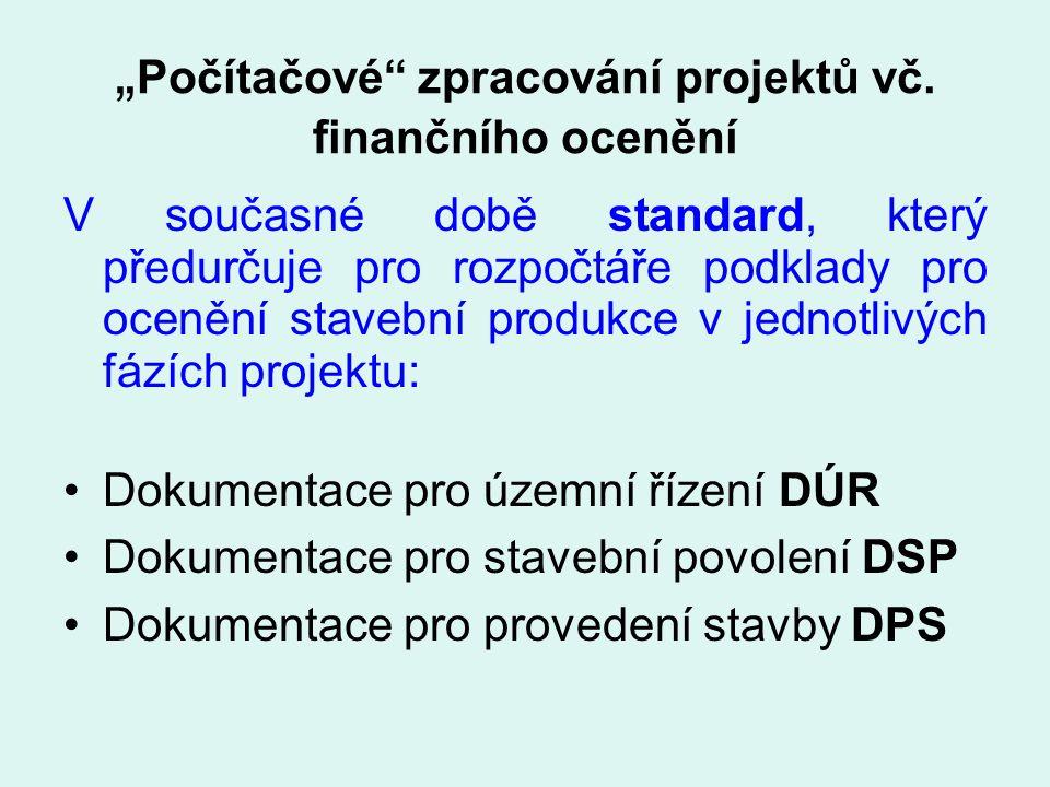 """"""" Počítačové"""" zpracování projektů vč. finančního ocenění V současné době standard, který předurčuje pro rozpočtáře podklady pro ocenění stavební produ"""