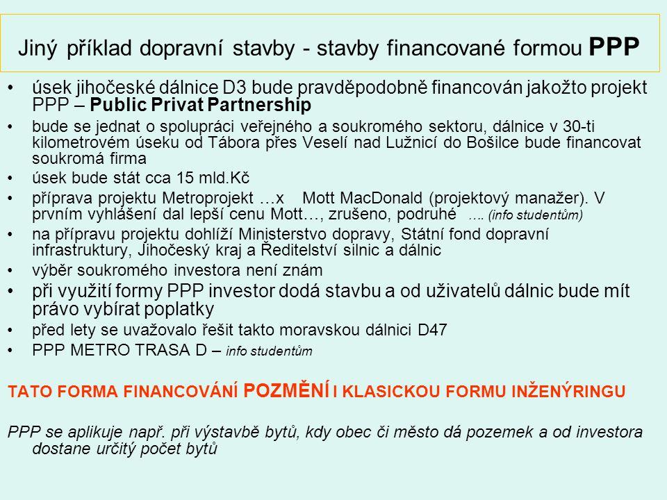 Jiný příklad dopravní stavby - stavby financované formou PPP úsek jihočeské dálnice D3 bude pravděpodobně financován jakožto projekt PPP – Public Priv