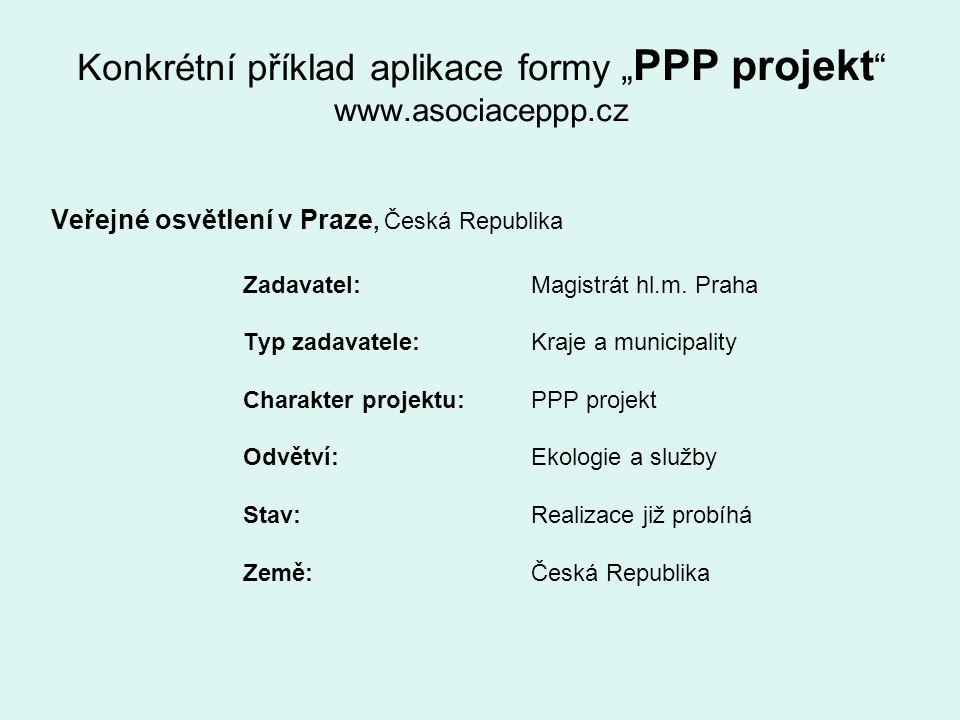 """Konkrétní příklad aplikace formy """" PPP projekt """" www.asociaceppp.cz Veřejné osvětlení v Praze, Česká Republika Zadavatel: Magistrát hl.m. Praha Typ za"""