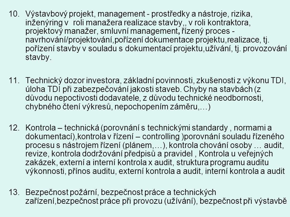 10.Výstavbový projekt, management - prostředky a nástroje, rizika, inženýring v roli manažera realizace stavby,, v roli kontraktora, projektový manaže