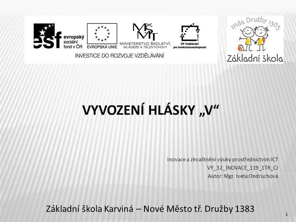 """VYVOZENÍ HLÁSKY """"V Základní škola Karviná – Nové Město tř."""