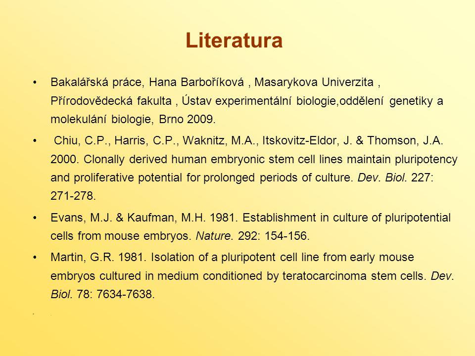 Literatura Bakalářská práce, Hana Barboříková, Masarykova Univerzita, Přírodovědecká fakulta, Ústav experimentální biologie,oddělení genetiky a molekulání biologie, Brno 2009.