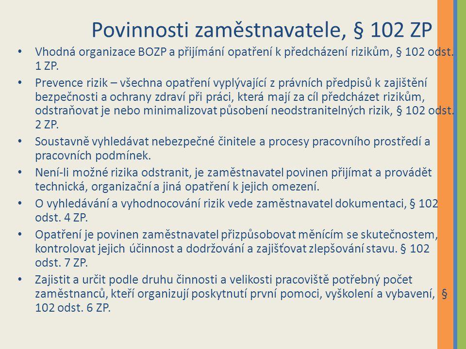 Povinnosti zaměstnavatele, § 102 ZP Vhodná organizace BOZP a přijímání opatření k předcházení rizikům, § 102 odst. 1 ZP. Prevence rizik – všechna opat