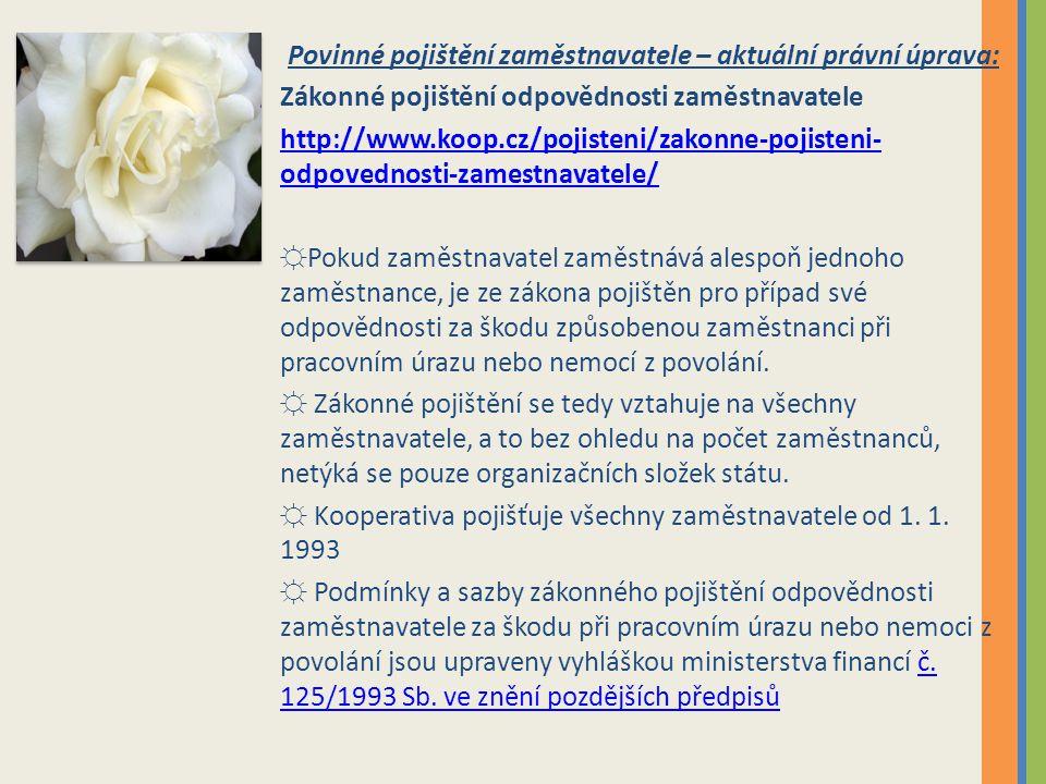 Povinné pojištění zaměstnavatele – aktuální právní úprava: Zákonné pojištění odpovědnosti zaměstnavatele http://www.koop.cz/pojisteni/zakonne-pojisten
