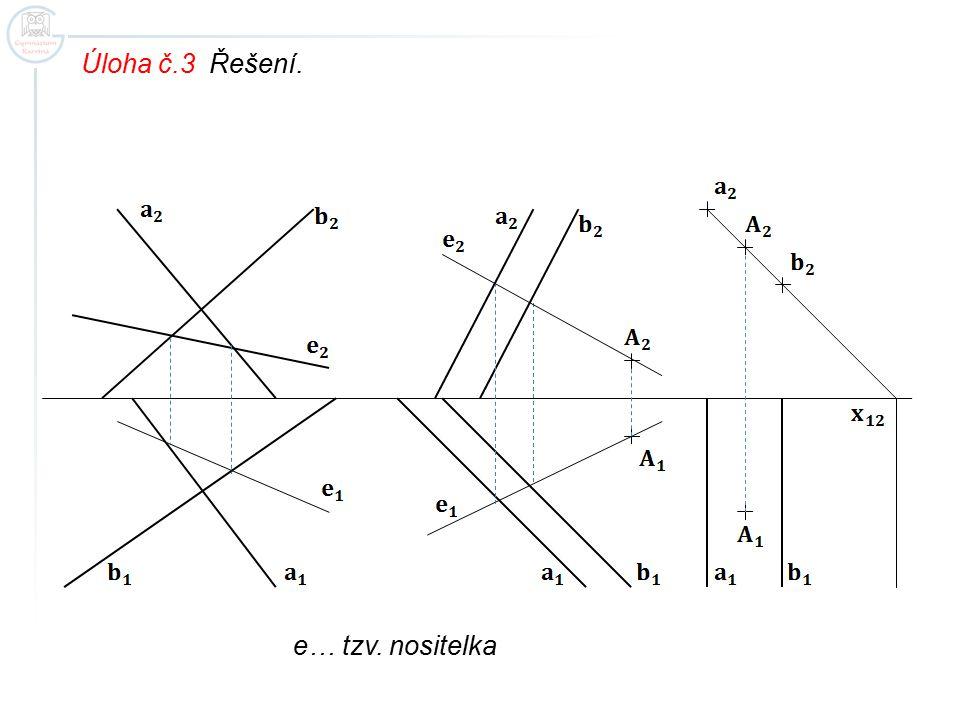 Úloha č.3 Řešení. e… tzv. nositelka
